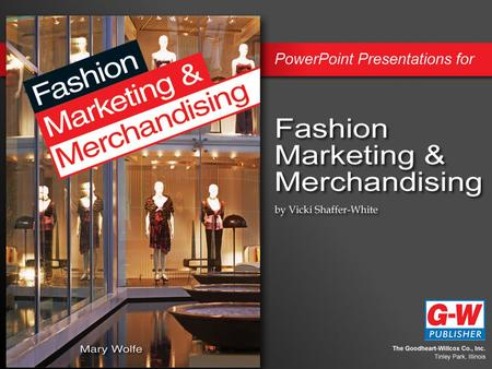 Part 1: Basic Fashion and Business Concepts Chapter 5 Satisfying the Fashion Market.
