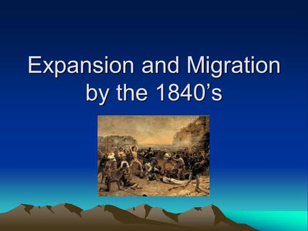 Expansion and Migration by the 1840's. Boone and Exploration Daniel Boone explored Kentucky and helped Americans get to the West more easily -He served.