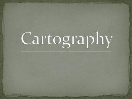What is the art of making maps called? Cartography – the art of making maps.