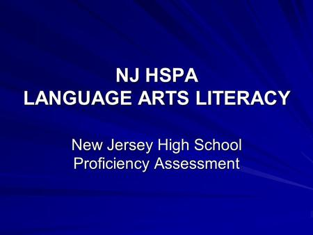NJ HSPA LANGUAGE ARTS LITERACY New Jersey High School Proficiency Assessment.