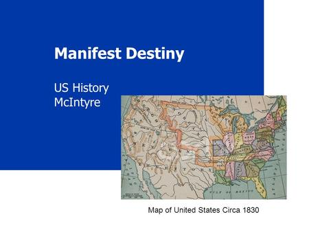 Manifest Destiny US History McIntyre Map of United States Circa 1830.