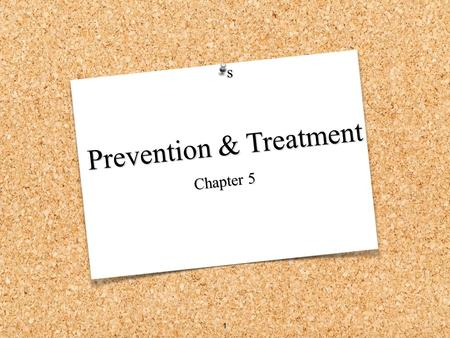 Prevention & Treatment Chapter 5 s 1. MYTH FACT If a person feels OK about his or her emotional health, there's nothing s/he needs to do. Learning & practicing.