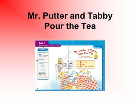 Mr. Putter and Tabby Pour the Tea. share To share is to give some of what one has to others. Gina likes to share her sandwich with her friend. When has.