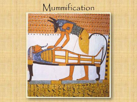 Mummification.
