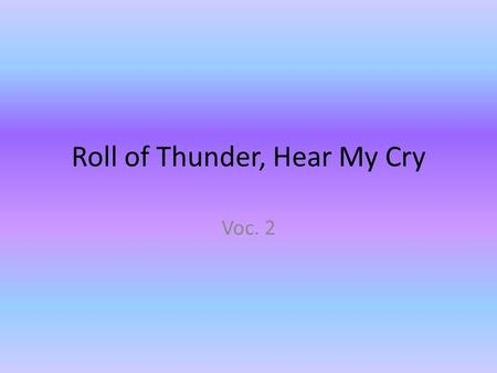 Roll of Thunder, Hear My Cry Voc. 2. Outwit to get the better of by superior cleverness.