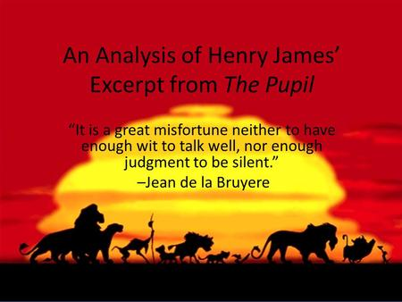 An Analysis of Henry James' Excerpt from The Pupil