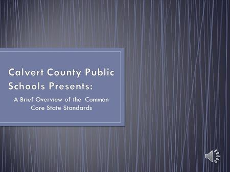 A Brief Overview of the Common Core State Standards.