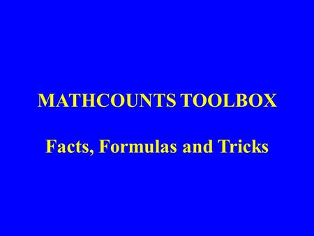 MATHCOUNTS TOOLBOX Facts, Formulas and Tricks. Lesson 1: Single Method for finding both the GCF and LCM.