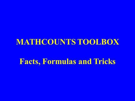MATHCOUNTS TOOLBOX Facts, Formulas and Tricks. Lesson 5: Different Bases base 10 to base 2.