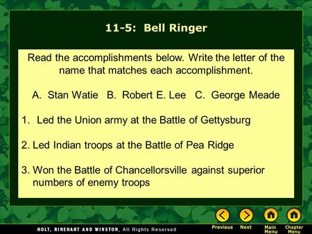 11-5: Bell Ringer Read the accomplishments below. Write the letter of the name that matches each accomplishment. A. Stan Watie B. Robert E. Lee C. George.