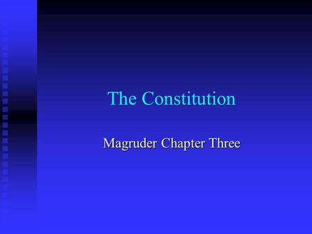The Constitution Magruder Chapter Three. The Six Basic Principles Section One.