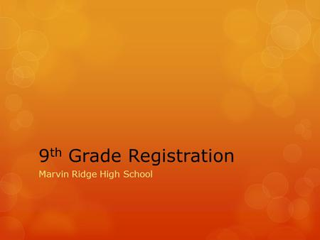 9 th Grade Registration Marvin Ridge High School.