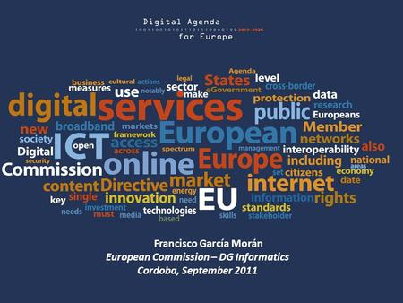 1 Francisco García Morán European Commission – DG Informatics Cordoba, September 2011.