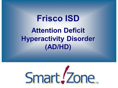 Frisco ISD Attention Deficit Hyperactivity Disorder (AD/HD)