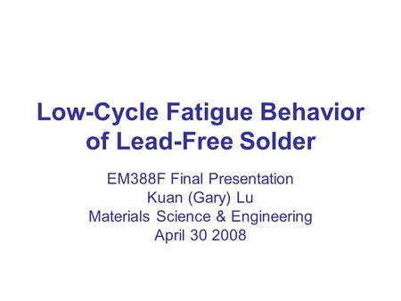 Low-Cycle Fatigue Behavior of Lead-Free Solder
