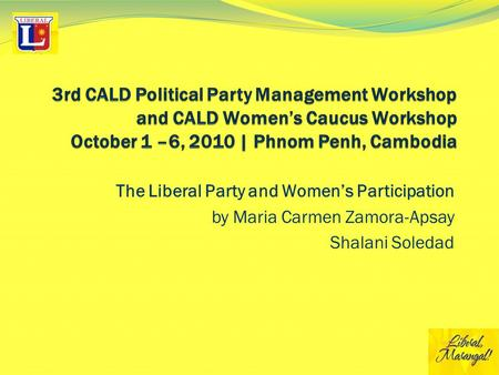 The Liberal Party and Women's Participation by Maria Carmen Zamora-Apsay Shalani Soledad.