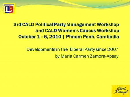 Developments in the Liberal Party since 2007 by Maria Carmen Zamora-Apsay.
