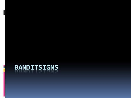 What are Bandit Signs?  Our company's slogan is, We Create The Marketing That Works... So You Don't Have To! and that is exactly what our Bandit Signs.