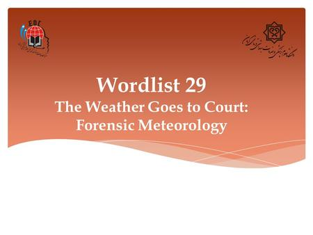 Wordlist 29 The Weather Goes to Court: Forensic Meteorology.