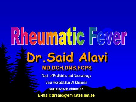 Dr.Said Alavi MD,DCH,DNB,FCPS Dept. of Pediatrics and Neonatology Saqr Hospital,Ras Al Khaimah UNITED ARAB EMIRATES