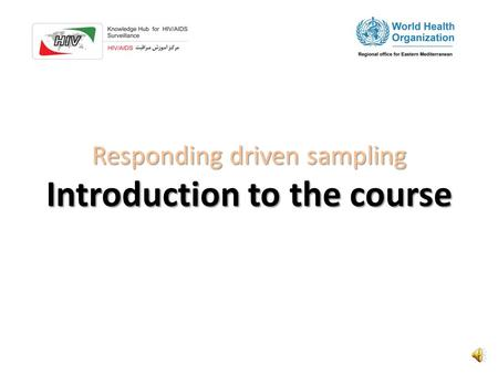 Responding driven sampling Introduction to the course.