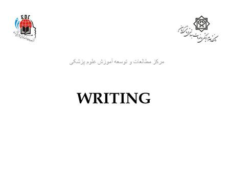 WRITING مرکز مطالعات و توسعه آموزش علوم پزشکی. With computers now a part of almost every job, word processing and e-mailing are essential skills. Getting.
