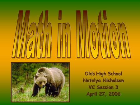 Olds High School Natalya Nicholson VC Session 3 April 27, 2006.