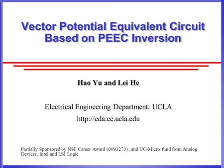 Vector Potential Equivalent Circuit Based on PEEC Inversion Hao Yu and Lei He Electrical Engineering Department, UCLA  Partially.