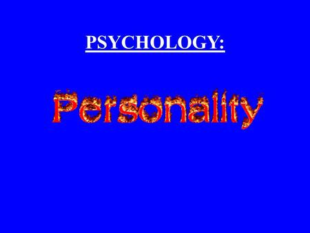 "PSYCHOLOGY:. What does it mean to have ""personality""? Researchers have developed many ways of assessing personality, but even if we do gain an understanding."