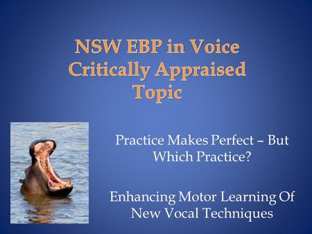 Practice Makes Perfect – But Which Practice? Enhancing Motor Learning Of New Vocal Techniques.