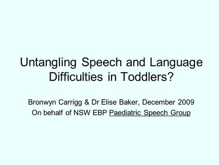Untangling Speech and Language Difficulties in Toddlers?