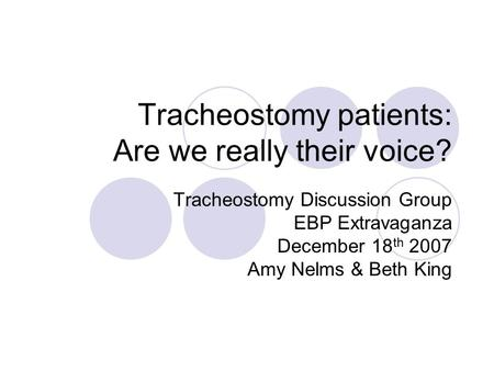 Tracheostomy patients: Are we really their voice?