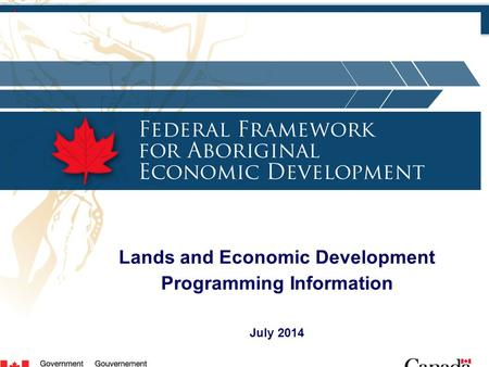 Lands and Economic Development Programming Information July 2014.
