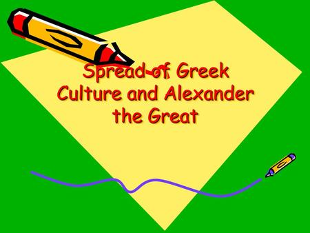 Spread of Greek Culture and Alexander the Great. Minoan One of the first Greek Civilizations 2700BCE to 1450BCE Ended with the Mycenaean's.