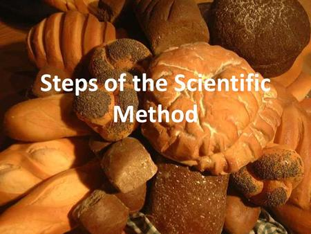 Steps of the Scientific Method. What is the scientific method? The Scientific Method involves a series of steps that are used to investigate a natural.