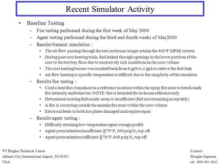 Recent Simulator Activity Baseline Testing –Fire testing performed during the first week of May 2000 –Agent testing performed during the third and fourth.