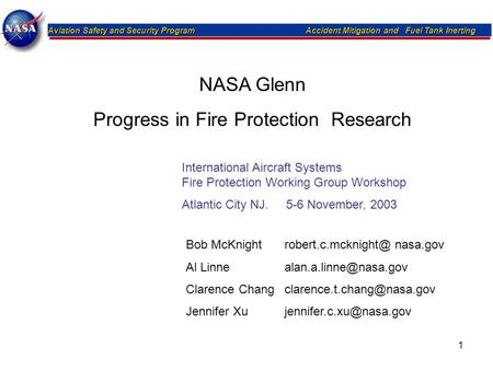 Aviation Safety and Security Program Accident Mitigation and Fuel Tank Inerting 1 NASA Glenn Progress in Fire Protection Research International Aircraft.