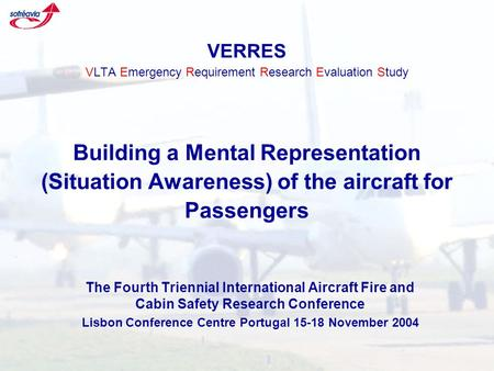 VERRES VLTA Emergency Requirement Research Evaluation Study Building a Mental Representation (Situation Awareness) of the aircraft for Passengers The Fourth.