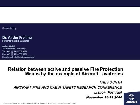 AIRCRAFT FIRE AND CABIN SAFETY RESEARCH CONFERENCE 2004 - Dr. A. Freiling - Ref. X26PR0407223 - Issue 1 Relation between active and passive Fire Protection.