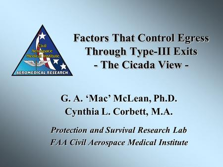 Factors That Control Egress Through Type-III Exits - The Cicada View - G. A. 'Mac' McLean, Ph.D. Cynthia L. Corbett, M.A. Protection and Survival Research.