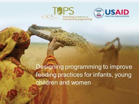 Designing programming to improve feeding practices for infants, young children and women.