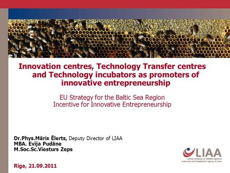 Innovation centres, Technology Transfer centres and Technology incubators as promoters of innovative entrepreneurship EU Strategy for the Baltic Sea Region.