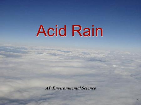 1 AP Environmental Science Acid Rain. 2 This is the Island known as Earth.