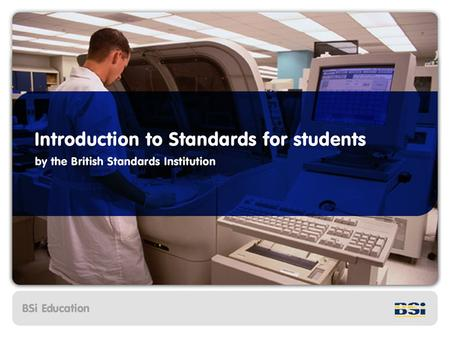 Summary What is a Standard? Why do we have Standards? How do Standards help industry and consumers ? What are the different types of Standard? How are.