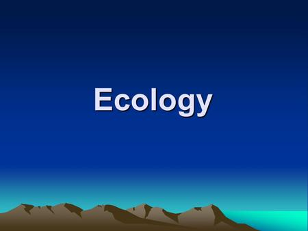 Ecology. Ecology is the study of the interactions of living organisms with one another and with their physical environment (soil, water, climate…) ECO.