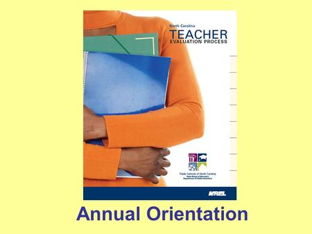 "Annual Orientation. NC State Board Policy # TCP-004: ""Within two weeks of a teacher's first day of work in any school year, the principal will provide."