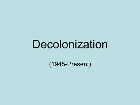 Decolonization (1945-Present). Indian Independence - 1947 The partition set off mass migrations of Muslims fleeing India and Hindus fleeing Pakistan.