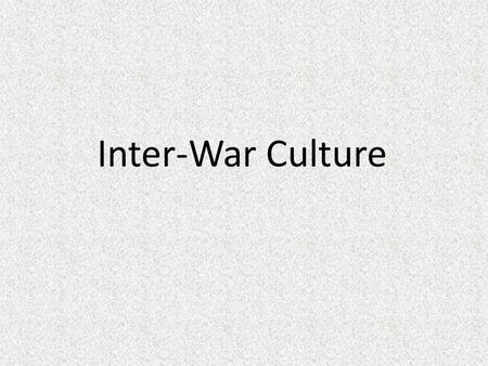 Inter-War Culture. Expressionism is a style in which the intention is not to reproduce a subject accurately, but instead to portray it in such a way as.