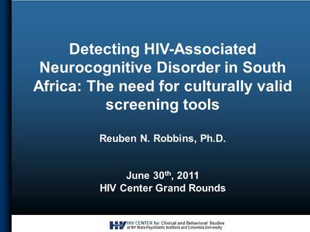 HIV CENTER for Clinical and Behavioral Studies at NY State Psychiatric Institute and Columbia University Detecting HIV-Associated Neurocognitive Disorder.