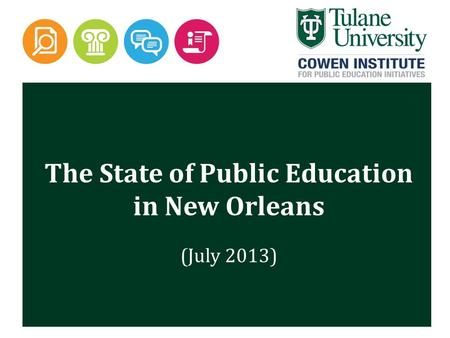 The State of Public Education in New Orleans (July 2013)